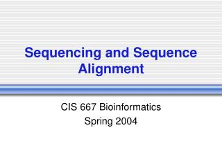 Sequencing and Sequence Alignment