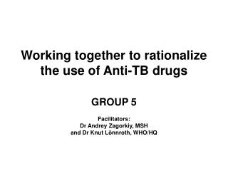 Working together to rationalize the use of Anti-TB drugs