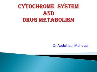 Cytochrome   system  and  drug metabolism