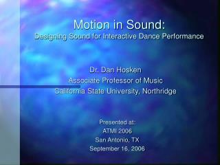 Motion in Sound:  Designing Sound for Interactive Dance Performance