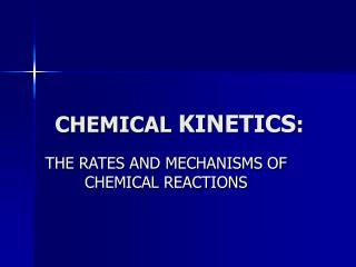 CHEMICAL KINETICS :