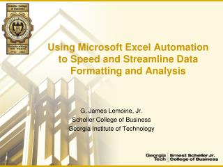 Using Microsoft Excel Automation to Speed and Streamline Data Formatting and Analysis