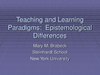 Teaching and Learning Paradigms:  Epistemological Differences