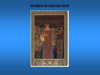 WOMEN IN KIEVAN RUS'
