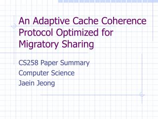 An Adaptive Cache Coherence Protocol Optimized for Migratory Sharing