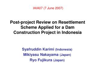Post-project Review on Resettlement Scheme Applied for a Dam Construction Project in Indonesia