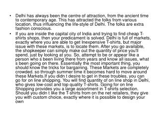 Delhi has always been the centre of attraction