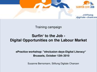 Training  campaign Surfin '  to the  Job -  Digital  Opportunities  on  the  Labour Market