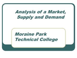 Analysis of a Market,  Supply and Demand
