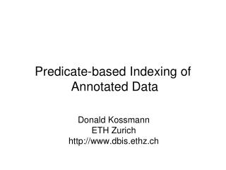 Predicate-based Indexing of  Annotated Data