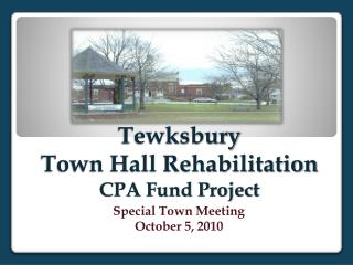 Tewksbury  Town Hall Rehabilitation  CPA Fund Project