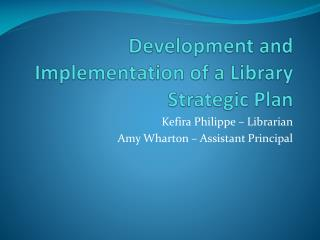 Development and Implementation of a Library Strategic Plan