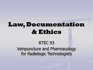 Law, Documentation & Ethics