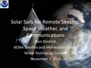 Solar Sails for Remote Sensing, Space Weather, and Communications