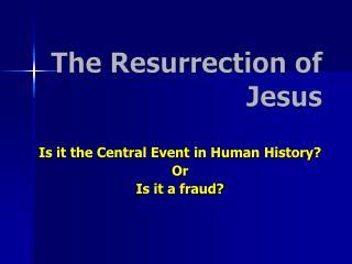 The Resurrection of Jesus