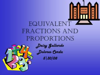 Equivalent Fractions and Proportions