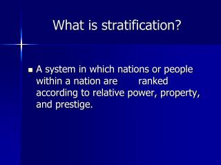What is stratification?