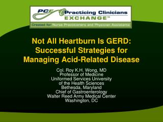 Not All Heartburn Is GERD: Successful Strategies for Managing Acid-Related Disease