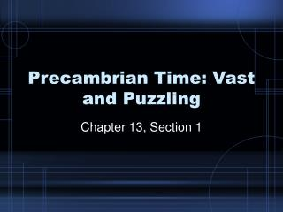 Precambrian Time: Vast and Puzzling