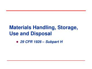 Materials Handling, Storage, Use and Disposal