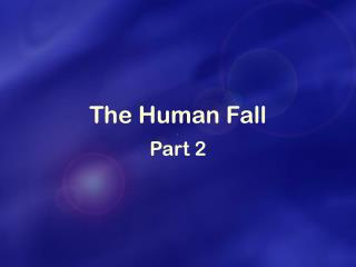 The Human Fall Part 2