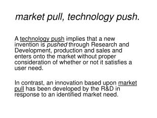 market pull, technology push .