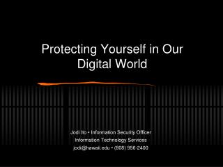 Protecting Yourself in Our  Digital World