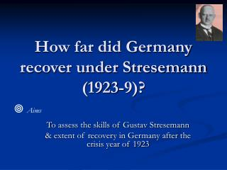 How far did Germany recover under Stresemann (1923-9)?