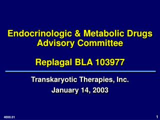 Endocrinologic & Metabolic Drugs Advisory Committee Replagal BLA 103977