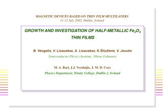 MAGNETIC DEVICES BASED ON THIN FILM MULTILAYERS 11-12 July 2002, Dublin, Ireland