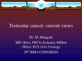 Testicular cancer: current views
