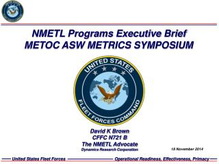 NMETL Programs Executive Brief METOC ASW METRICS SYMPOSIUM