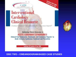 DISC TWO – CINEANGIOGRAM-BASED CASE STUDIES