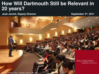 How Will Dartmouth Still be Relevant in 20 years?