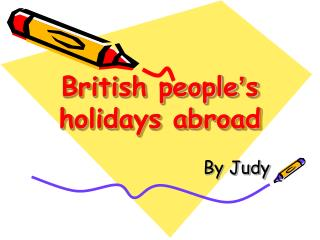 British people ' s holidays abroad