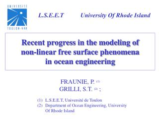 Recent progress in the modeling of  non-linear free surface phenomena  in ocean engineering