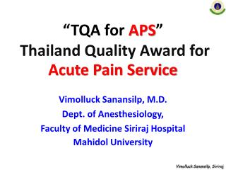"""TQA for  APS ""   Thailand Quality Award for  Acute Pain Service"