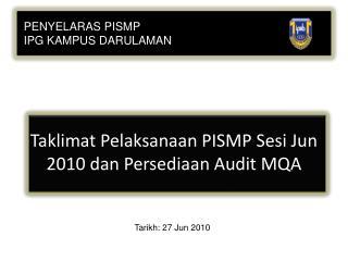 Taklimat Pelaksanaan PISMP Sesi Jun 2010 dan Persediaan Audit MQA