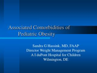 Associated Comorbidities of 			Pediatric Obesity