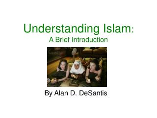Understanding Islam : A Brief Introduction
