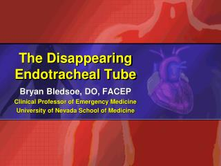 The Disappearing Endotracheal Tube