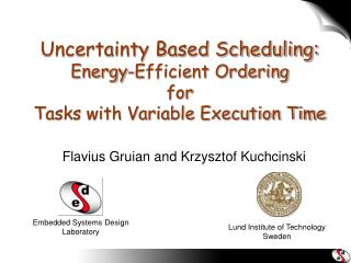 Uncertainty Based Scheduling: Energy-Efficient Ordering for Tasks with Variable Execution Time