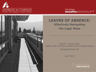 LEAVES OF ABSENCE:  Effectively Navigating  the Legal Maze