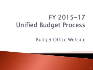 FY 2015-17 Unified Budget Process