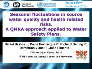 Seasonal fluctuations in source water quality and health related risks.