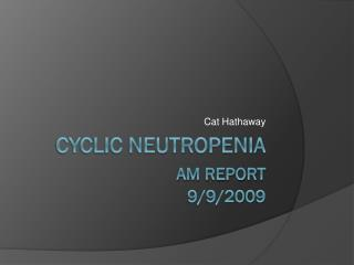 cyclic neutropenia Am Report  9/9/2009