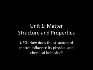 Unit 1: Matter Structure and Properties