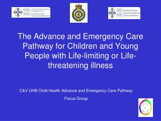 C&V UHB Child Health Advance and Emergency Care Pathway Focus Group