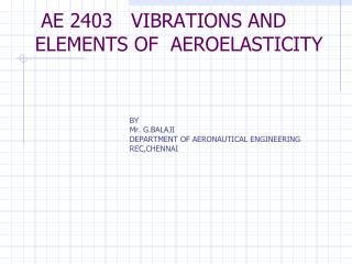 AE 2403   VIBRATIONS AND ELEMENTS OF  AEROELASTICITY