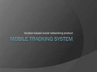 Mobile tracking system
